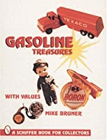 Gasoline Treasures: With Values (A Schiffer Book for Collectors)