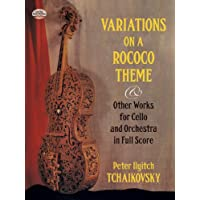 Variations on a Rococo Theme & Other Works for Cello and Orchestra in Full Score (Dover Music Scores)