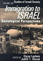 Immigration to Israel: Sociological Perspectives Studies of Israeli Society (Schnitzer Studies in Israel Society Series)