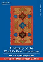 A Library of the World's Best Literature - Ancient and Modern: Folk-song-geibel