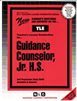 Guidance Counselor: Junior High School (Teachers License Examination Series)