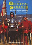 The Medieval Soldier: 15th Century Campaign Life Recreated i…