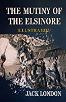 The Mutiny of the Elsinore Illustrated