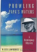 Prowling Papa's Waters: A Hemingway Odyssey