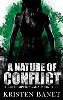 A Nature of Conflict (The Redemption Saga Book 3) by [Banet, Kristen]