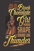 "Black Girl Magic Lined Journal: Black Chocolate Girl Wonder Shape Round Thunder | Self Care|Gratitude|6x9"" 100 Pgs| Rhymes|Poetry|Prayer|Notebook| Diary|African American|Black Queen|Melanin|Gift"