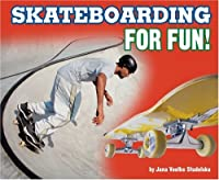 Skateboarding for Fun!