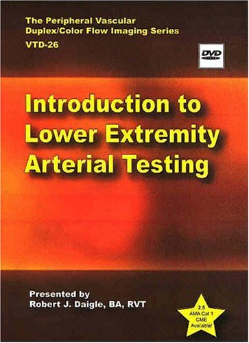 Introduction to Lower Extremity Arterial Testing [DVD]