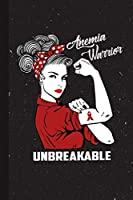 Anemia Warrior Unbreakable: Anemia Awareness Gifts Blank Lined Notebook Support Present For Men Women Red  Ribbon Awareness Month / Day Journal for Him Her