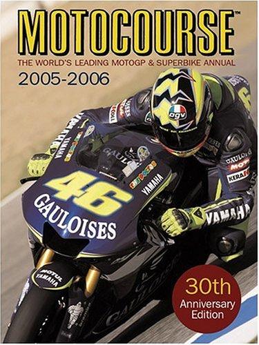 Download Motocourse 2005-2006: The World's Leading Grand Prix & Superbike Annual 1905334052