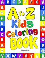 A to Z Kids Coloring Book! Uppercase Letters and Lowercase Letters Coloring Fun: Suitable for Ages 3-6! Children's Educational Book Series, Alphabet Learning Fun Activity Book for Kids