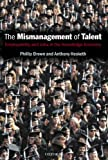 The Mismanagement of Talent: Employability and Jobs in the Knowledge Economy (English Edition) 画像