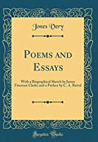 Poems and Essays: With a Biographical Sketch by James Freeman Clarke and a Preface by C. A. Bartol (Classic Reprint)