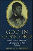 God in Concord: Ralph Waldo Emerson's Awakening to the Infinite