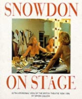 Snowdon on Stage: With a Personal View of the British Theatre 1954-1996