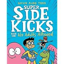Super Sidekicks 1: No Adults Allowed
