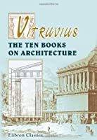 Vitruvius. The Ten Books on Architecture: Translated by Morris Hicky Morgan [並行輸入品]