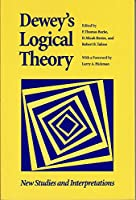 Dewey's Logical Theory: New Studies & Interpretations (The Vanderbilt Library of American Philosophy)