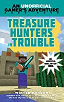 Treasure Hunters in Trouble: An Unofficial Gamer's Adventure, Book Four (An Unofficial Gamer''s Adventure)