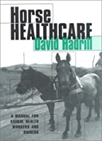Horse Healthcare: Manual for Animal Health Workers and Owners