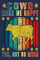 Cows Make Me Happy You Not So Much: Funny Journal For farmer Cows Lover