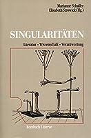 Singularitaeten: Literatur - Wissenschaft - Verantwortung