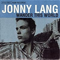 Wander This World by Jonny Lang (1998-10-20)