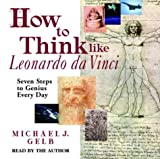 How to Think Like Leonardo Da Vinci: Seven Steps to Genius Every Day 画像