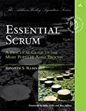 Essential Scrum: A Practical Guide to the Most Popular Agile Process (Addison-Wesley Signature Series (Cohn))