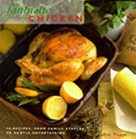 Fantastic Chicken: 50 Recipes from Family Staples to Exotic Entertaining