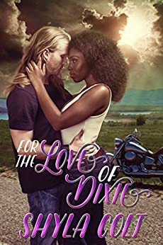For the Love of Dixie (Kings of Chaos Book 3) by [Colt, Shyla]