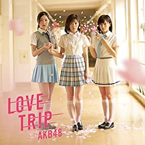 45th Single「LOVE TRIP / しあわせを分けなさい Type B」通常盤