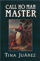 Call No Man Master