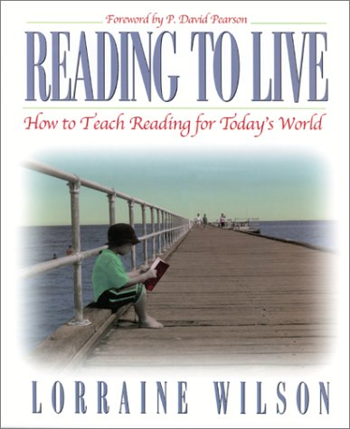 Download Reading to Live: How to Teach Reading for Today¿s World 0325004234