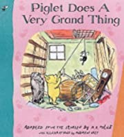 Piglet Does a Very Grand Thing (Winnie the Pooh)