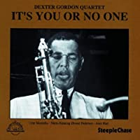 It's You Or No One by Dexter Gordon (1995-12-01)