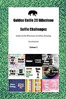 Golden Collie 20 Milestone Selfie Challenges Golden Collie Milestones for Selfies, Training, Socialization Volume 1