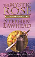 The Mystic Rose: The Celtic Crusades Book Three (Celtic Crusades 3)
