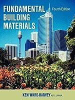 Fundamental Building Materials: Fourth Edition