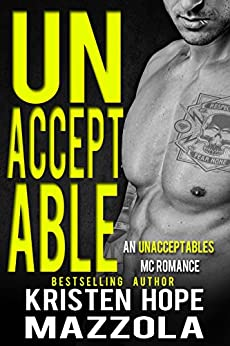Unacceptable: An Unacceptables MC Standalone Romance by [Mazzola, Kristen Hope]