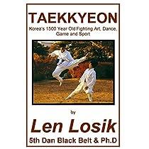 Taekkyeon: Korea's 1500 Year Old Fighting Art, Dance, Game and Sport