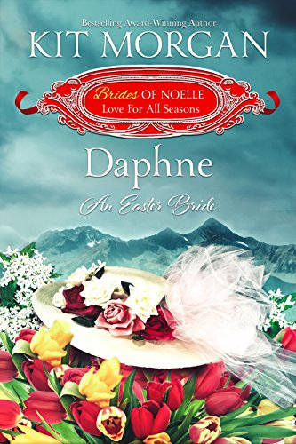Download Daphne: An Easter Bride (Brides of Noelle Book 4) (English Edition) B07C945KVX