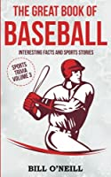 The Great Book of Baseball: Interesting Facts and Sports Stories (Sports Trivia)