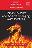 Chinaís Peasants and Workers: Changing Class Identities (CSC China Perspectives)