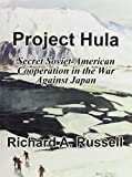Project Hula: Secret Soviet-American Cooperation in the War Against Japan