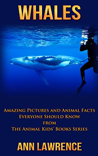 Download Whales: Amazing Pictures and Animal Facts Everyone Should Know (The Animal Kids' Books Series Book 4) (English Edition) B072C3Y7H9