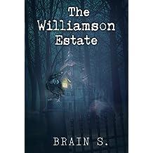 Horror : The Williamson Estate: Thriller Book (Horror: (Horror, Thriller, Suspense, Mystery, Death, Murder, Suspicion, Horrible, Murderer, Psychopath, Serial Killer, Haunted,  1)