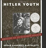 Hitler Youth : Growing Up in Hitler's Shadow (Bccb Blue Ribbon Nonfiction Book Award (Awards))