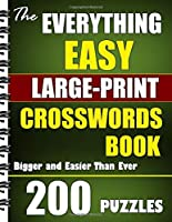 The Everything Easy Large-Print Crosswords Book: 200 Puzzles (Bigger and Easier Than Ever)