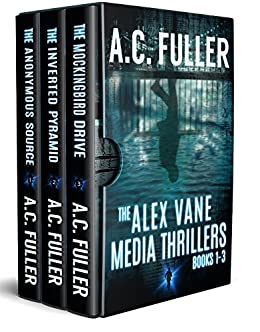 The Alex Vane Media Thrillers: Books 1-3 by [Fuller, A.C.]
